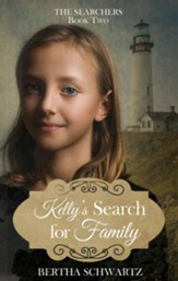 Kelly's Search for Family: The Searchers, Book Two