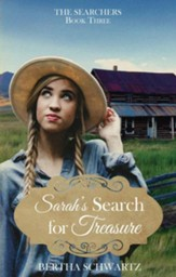 Sarah's Search for Treasure: The Searchers, Book Three