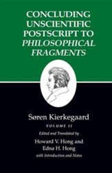 Concluding Unscientific PostScript  to Philosophical Fragments (Kierkegaard's Writings)