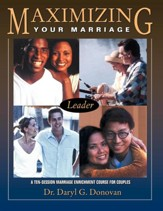 Maximizing Your Marriage - Leader's Guide