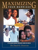 Maximizing Your Marriage - Student Workbook