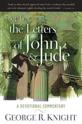 Exploring the Letters of John & Jude: A Devotional Commentary