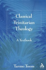 Classical Trinitarian Theology: A Textbook