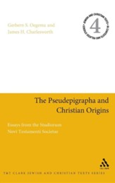 The Pseudepigrapha and Christian Origins