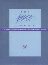 The Peace Journal: A Personal Book of Inspiration, Contemplation and Courage