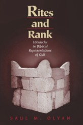 Rites and Rank: Hierarchy in Biblical Representations of Cult