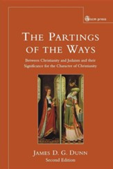 The Partings of the Ways: Between Christianity and Judaism and Their Significance for the Character of Christianity, Edition 2
