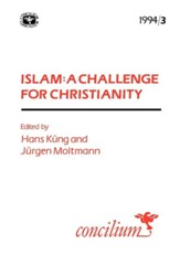 Concilium 1994/3 Islam: A Challenge for Christianity