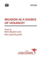 Concilium 1997/4 Religion as a Source of Violence