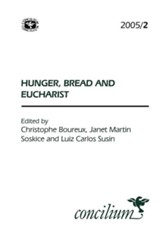 Concilium 2005/2 Hunger, Bread and Eucharist