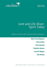 Concilium 2011/4 Lord and Life-Giver: Spirit Today