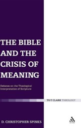 Bible and the Crisis of Meaning: Debates on the Theological Interpretation of Scripture