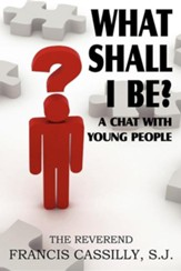 What Shall I Be? a Chat with Young People