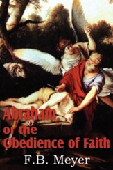 Abraham, or the Obedience of Faith