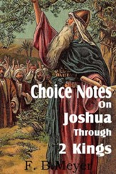 Choice Notes on Joshua Through 2 Kings