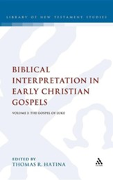 Biblical Interpretation in Early Christian Gospels, Volume 3: The Gospel of Luke