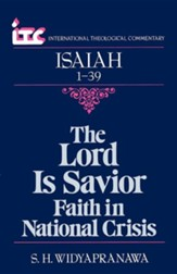 Isaiah 1-39: The Lord Is the Savior Faith in National Crisis (International Theological Commentary)