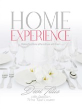 Home Experience: Making Your Home a Place of Love and Peace