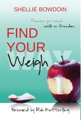 Find Your Weigh: Renew Your Mind & Walk In Freedom, Edition 0002