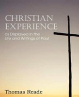 Christian Experience, as Displayed in the Life and Writings of Paul