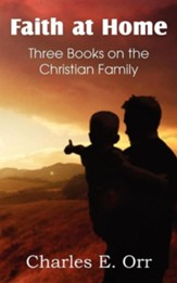 Faith at Home Three Books on the Christian Family