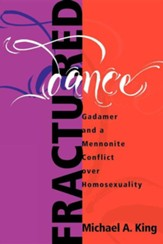 Fractured Dance: Gadamer and a Mennonite Conflict Over Homosexuality