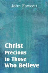 Christ, Precious to Those Who Believe