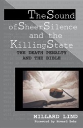 The Sound of Sheer Silence and the Killing State: The Death Penalty and the Bible
