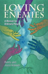 Loving Enemies: A Manual for Ordinary People