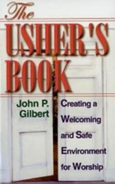 The Usher's Book: Creating a Welcoming and Safe Environment for Worship