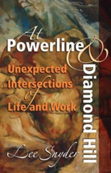 At Powerline and Diamond Hill: Unexpected Intersections of Life and Work