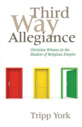 Third Way Allegiance: Christian Witness in the Shadow of Religious Empire