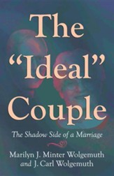 The Ideal Couple: The Shadow Side of a Marriage