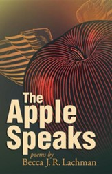 The Apple Speaks: Poems