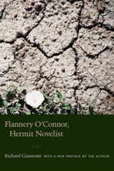 Flannery O'Connor, Hermit Novelist
