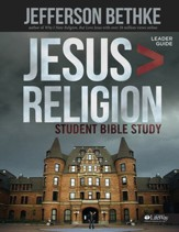 Jesus Religion: Student Study BibleLeader Guide Edition