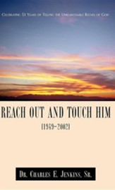 Reach Out and Touch Him (1949-2002)