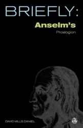 Briefly: Anselm's Proslogion