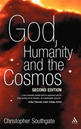 God, Humanity and the Cosmos - 2nd Edition: A Companion to the Science-Religion Debate, Edition 2