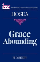 Hosea: Grace Abounding (International Theological Commentary)