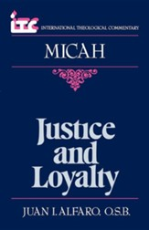 Micah: Justice and Loyalty (International Theological Commentary)