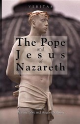 The Pope and Jesus of Nazareth: Christ, Scripture and the Church