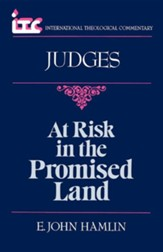 Judges: At Risk in the Promised Land (International Theological Commentary)