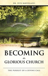 Becoming the Glorious Church