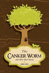 The Canker Worm and Other Short Stories