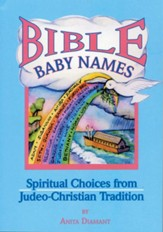Bible Baby Names: Spiritual Choices from Judeo-Christian Tradition
