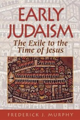 Early Judaism: From the Exile to the Time of Jesus