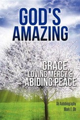God's Amazing Grace, Loving Mercy & Abiding Peace