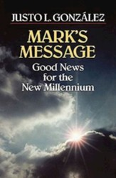 Mark's Message: Good News for the New Millennium