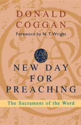 New Day for Preaching, a - The Sacrament of the Word